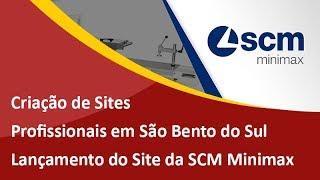 Criação de Sites Profissionais em São Bento do Sul - Lançamento Novo Site SCM Minimax
