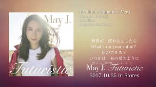 "May J. / Shine (Japanese Ver.) [with lyrics] (2017.10.25 ALBUM ""Futuristic"")"