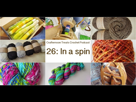 Crafternoon Treats Podcast 26: In a spin