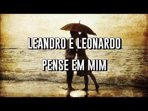 Leandro e Leonardo - Pense em mim / Lyrics ♫
