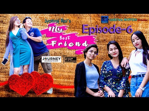 Jyotiraj Rai's /My Best Friend / Nepali Web Series Episode 6