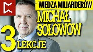 3 rzeczy jakich nauczył mnie NAJBOGATSZY Polak - miliarder Michał Sołowow
