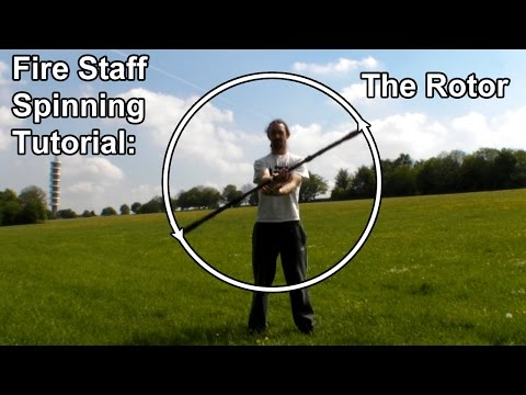 Fire Staff Spinning Tutorial: Rotor