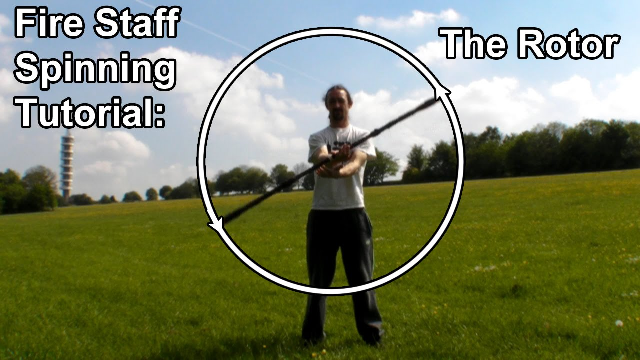 Fire Staff Spinning Tutorial: Rotor