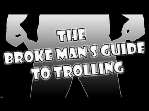 Broke Man's Guide To Trolling
