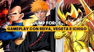 Jump Force GAMEPLAY - Vegeta, Seiya, Ichigo y PURO ESPECTÁCULO