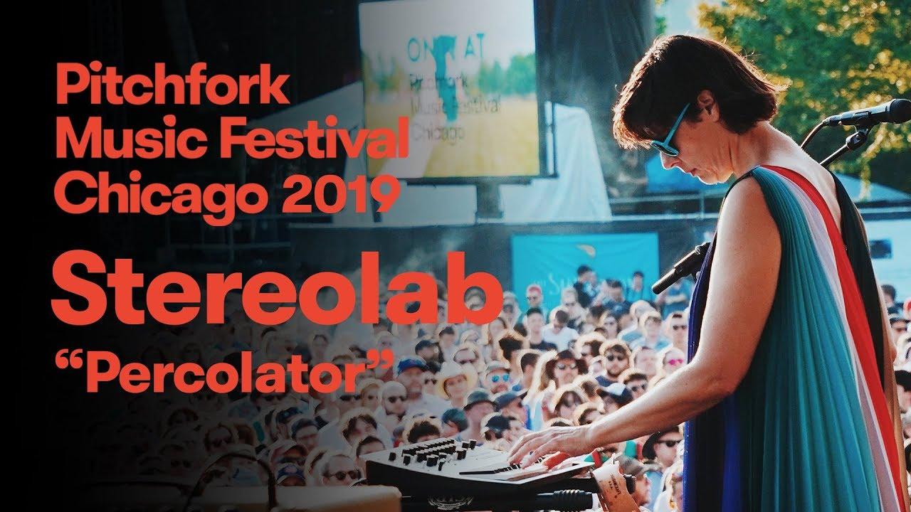 "Stereolab - ""Percolator"" | Pitchfork Music Festival 2019"
