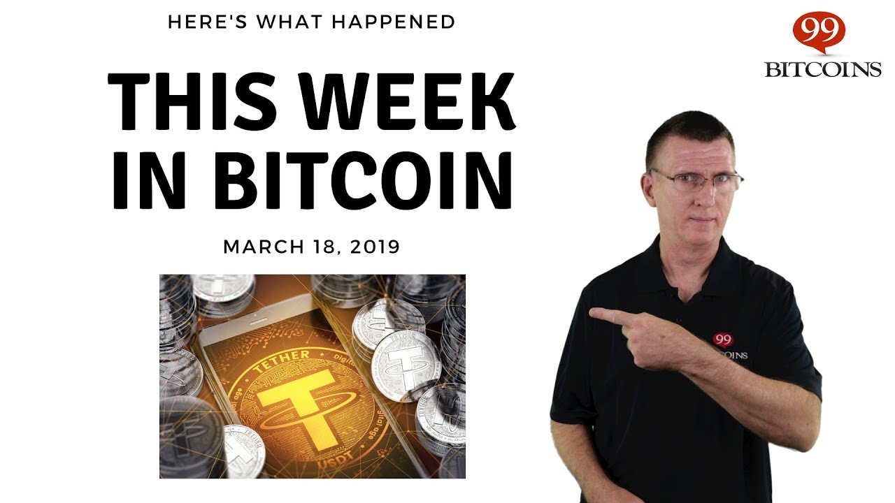 This week in Bitcoin - Mar 18th, 2019