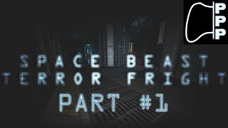 [PPP] Space Beast Terror Fright - Part #1 - Intro to a Multiplayer FPS Roguelike