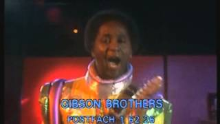 Gibson Brothers - Que sera mi vida (If You Shoul Go)