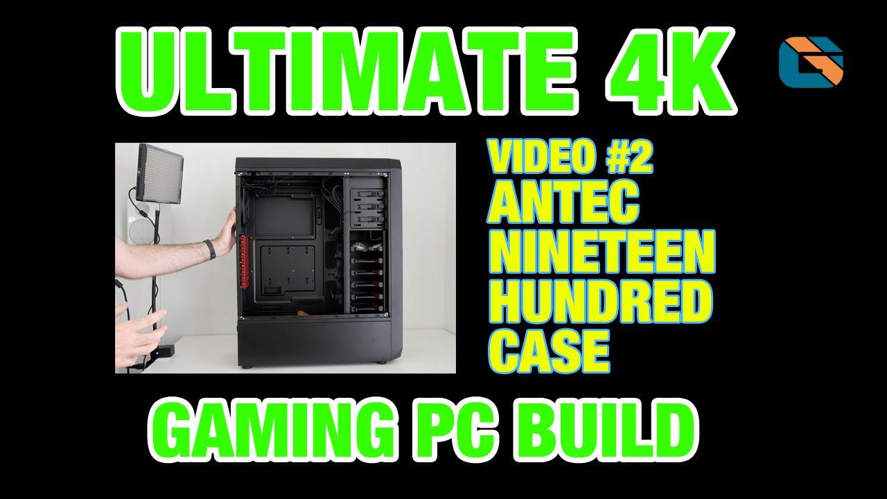 Ultimate 4K Gaming PC Build 2014 | Video 2 | Antec ...  Ultimate 4K Gam...