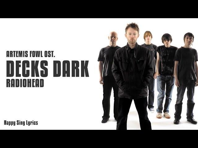 Decks Dark Artemis Fowl Ost Radiohead Lyrics