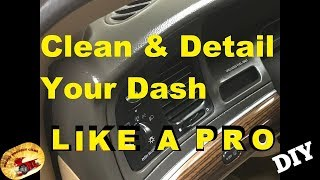 How to Detail A Car's Dash Like A PRO!.... VERY SIMPLE