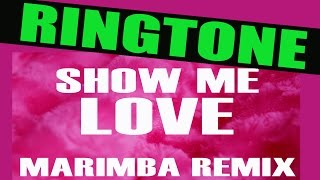 Show Me Love Marimba Remix Ringtone