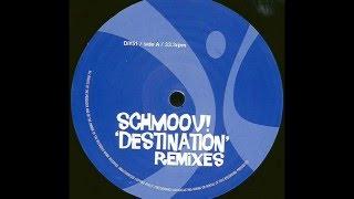 Schmoov!  -  Destination (Satin Souls remix)
