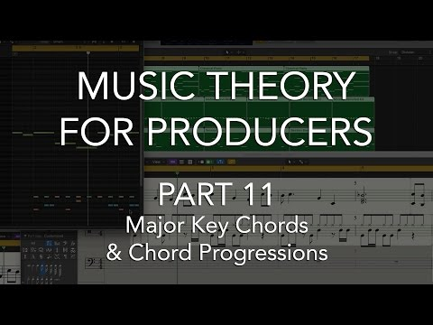 Music Theory for Producers #11 – Major Key Chords & Chord Progressions