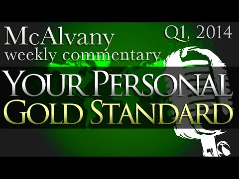 Money Printing & Your Personal Gold Standard | McAlvany Commentary