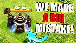 WE MADE A MISTAKE!! - Clash Of Clans