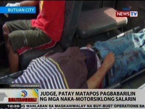 BT: Judge, patay matapos pagbabarilin ng mga naka-motorsiklong salarin sa Butuan City