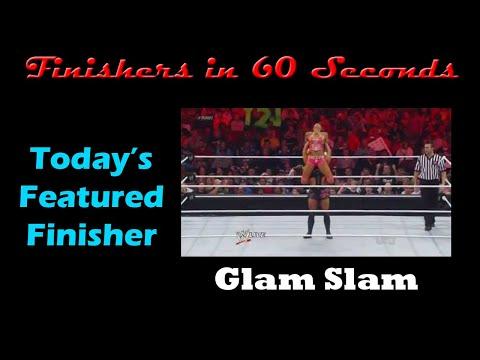 Finishers in 60 Seconds-Glam Slam (Beth Phoenix)