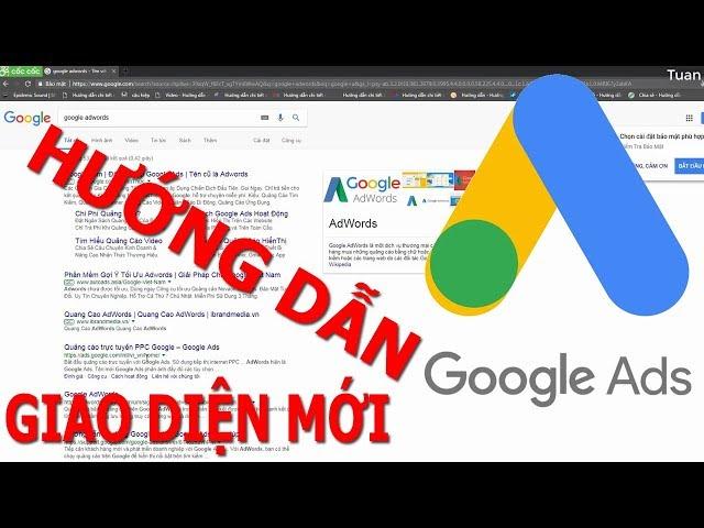 [Tuấn Bùi] Hướng dẫn google adword giao diện mới nhất | hướng dẫn quảng cáo google adwords cho người mới