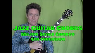 Jazz Guitar Chords, Steve Bloom, Major Scale Chords, Upper 4 Strings, 4th Inv, Video #17