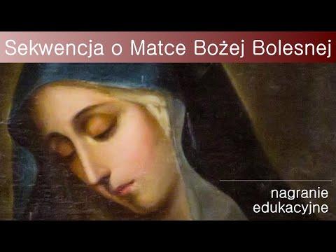 Sekwencja o Matce Bożej Bolesnej (wspomnienie NMP Bolesnej, 15 września)
