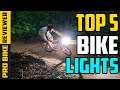 Best Bike Lights Of 2019 - Top 5 Awesome Bike Lights For Night Riding