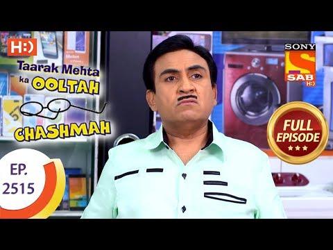 Taarak Mehta Ka Ooltah Chashmah – Ep 2515 – Full Episode – 20th July, 2018