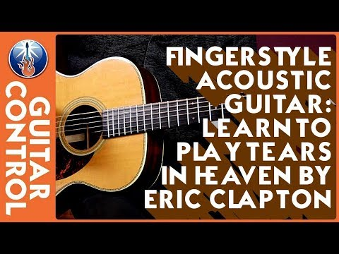 Fingerstyle Acoustic Guitar - Learn to Play Tears in Heaven by Eric Clapton