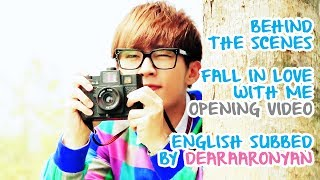 Fall in Love With Me; Behind The Scenes Opening Theme Video [ENGLISH SUBBED](Subbed by Zoe, owner of www.dearaaronyan.tumblr.com Please visit/follow for more Aaron Yan updates! c: Please leave a comment if you appreciate my ..., 2014-04-24T04:20:38.000Z)