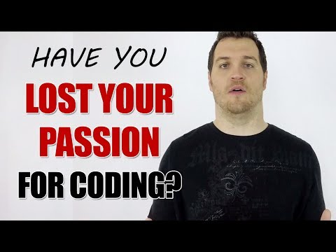 Have You Lost Your Passion for Coding?
