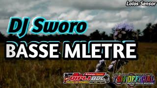 Download DJ SLOW DJ sworo remix terbaru cocok buat kondisi MLETRE