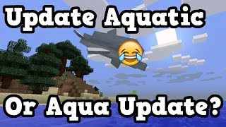 Minecraft 1.13 - Update Aquatic vs Ocean Aquatic Update?