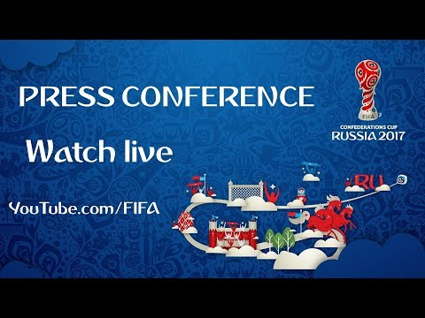 FIFA Confederations Cup 2017 - Half-time press conference