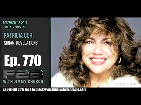 Ep 770 FADE to BLACK Jimmy Church w Patricia Cori : The New Sirian Revelations :