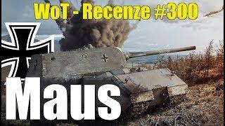 World of Tanks   Maus (Recenze #300)