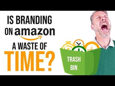 IS BRANDING ON AMAZON A WASTE OF TIME