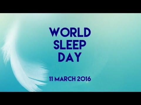 World Sleep Day 11 March 2016 Youtube