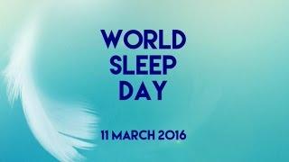 World Sleep Day, 11 March 2016