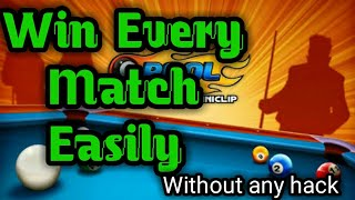 How To Win Every Match In 8 Ball Pool(without hack)