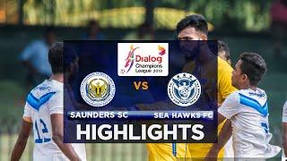 Highlights - Saunders SC v Navy Sea Hawks FC - Dialog Champions League 2018