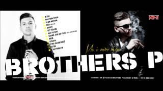 08. Brothers P - SHUMË JENI KA FOLNI ft. Lickey
