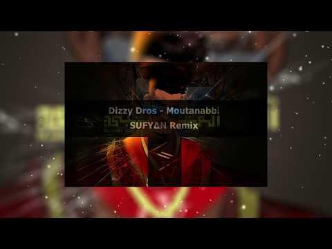 Dizzy Dros - Moutanabbi (SUFYAN Remix)