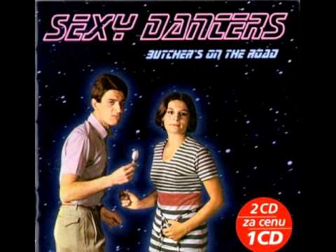 Sexy Dancers - Butcher's On The Road