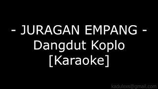 Juragan Empang (Cover Dangdut Koplo Karaoke Tanpa Vokal)|