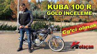 Cg'ci nasıl olunur | Kuba cg 100 R gold motosiklet inceleme