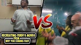 Recreating ferdi - why u coming fast dance moves