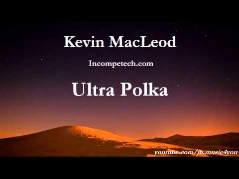 Ultra Polka - Kevin MacLeod - 2 HOURS | Download Link