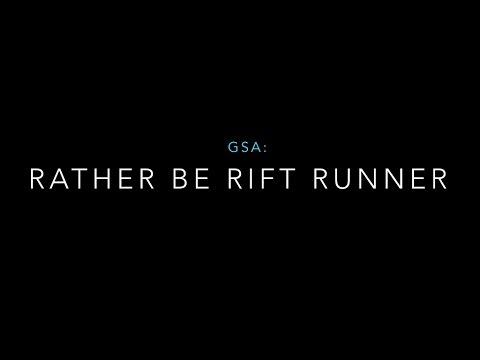 GSA: Rather Be Rift Runner
